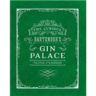 The Curious Bartender's Gin Palace by Stephenson, Tristan, 9781849757010