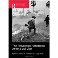 The Routledge Handbook of the Cold War by Kalinovsky; Artemy, 9780415677011