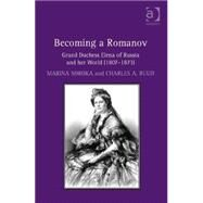 Becoming a Romanov. Grand Duchess Elena of Russia and her World (1807û1873) by Soroka,Marina, 9781472457011