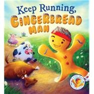 Keep Running, Gingerbread Man! A Story About Keeping Active by Smallman, Steve; Price, Neil, 9781609927011