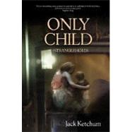 Only Child by Ketchu, Jack, 9781934267011