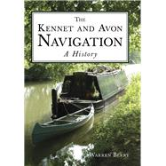 The Kennet and Avon Navigation by Berry, Warren, 9780750967013