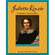 Juliette Kinzie: Frontier Storyteller by Conn, Kathe Crowley, 9780870207013