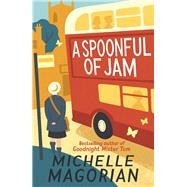 A Spoonful of Jam by Magorian, Michelle, 9781405277013