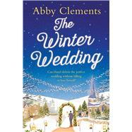 The Winter Wedding by Clements, Abby, 9781471137013