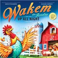 Wakem the Rooster by Fitzsimmons, David; Cowdrey, Richard, 9781936607013