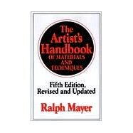 The Artist's Handbook of Materials and Techniques Fifth Edition, Revised and Updated by Mayer, Ralph, 9780670837014