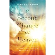 A Second Chance at Heaven by Laroux, Tamara, 9780785217015
