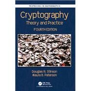 Cryptography: Theory and Practice, Fourth Edition by Stinson; Douglas Robert, 9781138197015
