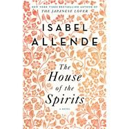 The House of the Spirits A Novel by Allende, Isabel, 9781501117015