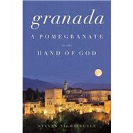 Granada A Pomegranate in the Hand of God by Nightingale, Steven, 9781619027015