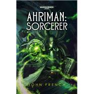Ahriman: Sorcerer by French, John, 9781849707015