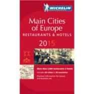 Michelin Red Guide 2015 Main Cities of Europe: Restaurants & Hotels by Michelin Travel Publications, 9782067197015