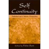 Self Continuity: Individual and Collective Perspectives by Sani; Fabio, 9780805857016