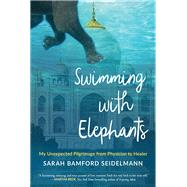 Swimming With Elephants by Seidelmann, Sarah Bamford, 9781573247016
