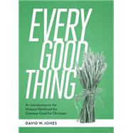 Every Good Thing by Jones, David W., 9781577997016