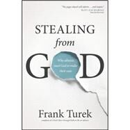 Stealing from God: Why Atheists Need God to Make Their Case by Turek, Frank, 9781612917016