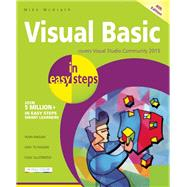 Visual Basic in Easy Steps Covers Visual Basic 2015 by McGrath, Mike, 9781840787016