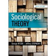Sociological Theory by Ritzer, George; Stepnisky, Jeff, 9780078027017