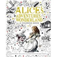Alice's Adventures in Wonderland: A Coloring Book by Carroll, Lewis; Tenniel, John, 9781626867017