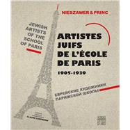 Jewish Artists of the School of Paris 1905-1939 by Nieszawer, Nadine; Lanzmann, Claude, 9782757207017