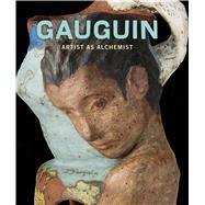 Gauguin by Groom, Gloria; Bernardi, Claire (CON); Cahn, Isabelle (CON); Ferlier, Ophélie (CON); Gamboni, Dario (CON), 9780300217018