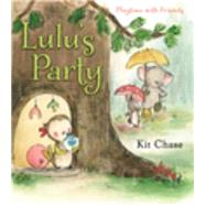 Lulu's Party by Chase, Kit, 9780399257018
