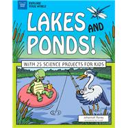 Lakes and Ponds! by Haney, Johannah; Casteel, Tom, 9781619307018