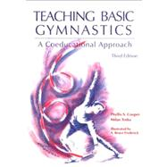 Teaching Basic Gymnastics : A Coeducational Approach by Cooper, Phyllis S.; Trnka, Milan, 9780023247019