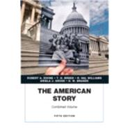 The American Story, Academics Series, Combined Volume by Divine, Robert A.; Breen, T. H.; Williams, R. Hal; Gross, Ariela J.; Brands, H. W., 9780134057019