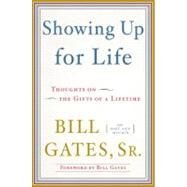 Showing Up for Life by GATES, BILL SRMACKIN, MARY ANN, 9780385527019