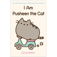 I Am Pusheen the Cat by Belton, Claire, 9781476747019