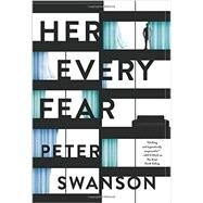 Her Every Fear by Swanson, Peter, 9780062427021