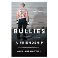 Bullies A Friendship by Abramovich, Alex, 9781250117021