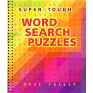 Super Tough Word Search Puzzles by Tuller, Dave, 9781454917021