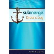 Submerge Diver's Log 2016-2017 by Not Available (NA), 9781501817021