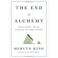 The End of Alchemy by King, Mervyn, 9780393247022