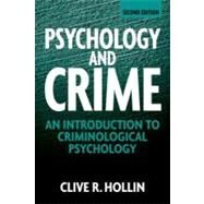 Psychology and Crime: An Introduction to Criminological Psychology by Hollin; Clive, 9780415497022