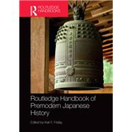 Routledge Handbook of Premodern Japanese History by Friday; Karl F, 9780415707022