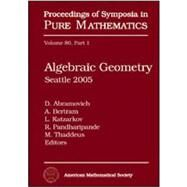 Algebraic Geometry: Seattle 2005 by Abramovich, D.; Bertram, A.; Katzarkov, L.; Pandharipande, R.; Thaddeus, M., 9780821847022