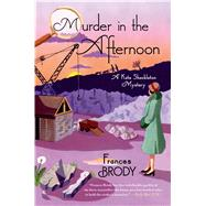 Murder in the Afternoon by Brody, Frances, 9781250037022