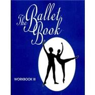 The Ballet Book: Workbook 3 at Biggerbooks.com