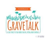 Gravetalk Facilitator's Guide: A Cafe Space to Talk About Death, Dying and Funerals by Millar, Sandra, 9780715147023