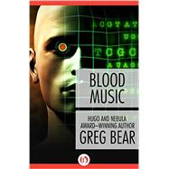 Blood Music by Bear, Greg, 9781497637023