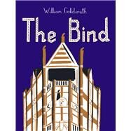 The Bind by Goldsmith, William, 9780224097024