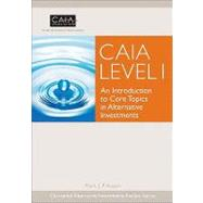 CAIA Level I : An Introduction to Core Topics in Alternative Investments by CAIA Association; Mark J. Anson, 9780470447024