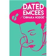 Dated Emcees by Hodge, Chinaka, 9780872867024