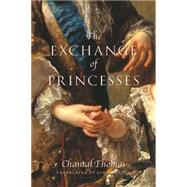 The Exchange of Princesses by THOMAS, CHANTALCULLEN, JOHN, 9781590517024