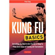 Kung Fu Basics by Eng, Paul, 9780804847025