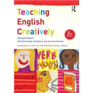 Teaching English Creatively by Cremin; Teresa, 9781138787025